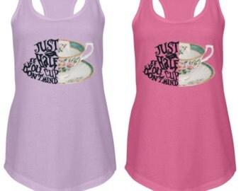 Alice in Wonderland Quote Tank | Just a Half Cup | Disney Tank Top | Women's Tank Top shirt