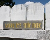 """2.5"""" x 12"""" Solid Pine Wooden Sign - Worry Less, Smile More - Little words of Inspiration"""