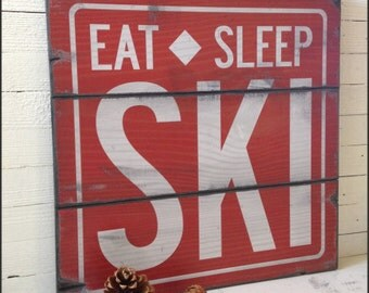 Eat Sleep Ski, Handcrafted Rustic Wood Sign, Mountain Decor for Home and Cabin, 2056