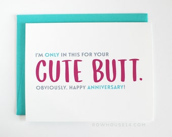 Funny Anniversary Card - Sexy Anniversary Card - I'm only in this for your cute butt