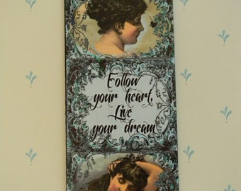Follow Your Heart, Live Your Dream Wall Decor Hanging Sign Decoupage Plaque Handmade