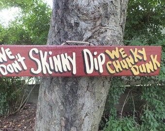 We Don't SKINNY Dip We Chunky Dunk - Country Primitive Rustic Wood Handmade Pool Hot Tub Sign Plaque