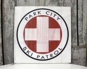 Ski Patrol Sign,  Park City Ski Patrol Distressed sign,  Lodge Sign, Resort sign, Cabin Decor, Ski Art, Ski Decoration, Ski Cabin, Ski Gifts