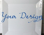 "Custom Personalized Square White Plate, 10.5"" x 10.5"" , Any Design, Food-/Dishwasher Safe, Wedding Plate, Bridal Favor Plate, Monogram Dish"