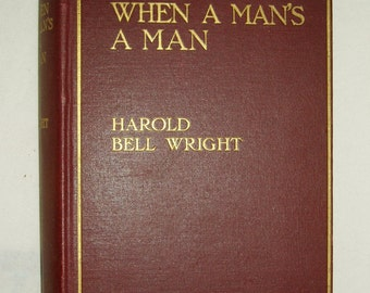 First Edition, When a Man's a Man, Harold Bell Wright