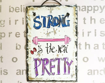 Strong Girl Inspirational sign original hand painted by me slate