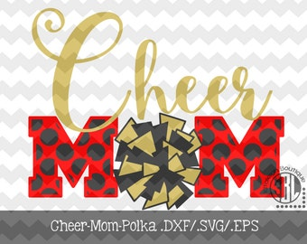 Cheer Mom Polka- INSTANT DOWNLOAD in .dxf/.svg/.eps for use with programs such as Silhouette Studio and Cricut Design Space