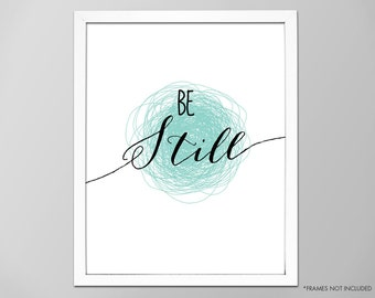 """Be Still Art Print, Inspirational """"Be Still"""" Quote Wall Decor, Motivational Be Still Quote, Typographic Art Print, Art Print, Be Still Print"""