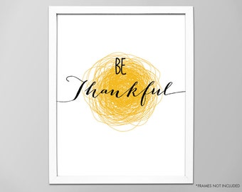 """Be Thankful Art Print, Inspirational """"Be Thankful"""" Quote Wall Art Decor, Motivational Quote, Typographic Art Print, Be Thankful Art Print"""