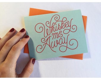 Whiskey Me Away Greeting Card