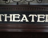 THEATER Sign Plaque Home Theater Movie Cinema Viewing Room Wooden You Pick from 10+ Colors Hand Painted