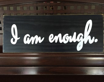 I AM ENOUGH Brene Brown Quote Life Mantra Sign You Chose Color Plaque Wall Art Wooden
