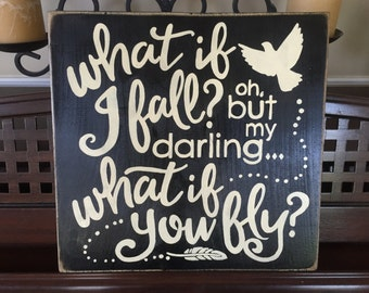 What if I Fall? Oh, but My Darling, What if You Fly? Sign Wall Art Plaque Wooden You Pick Color Eclectic Erin Hanson Quote
