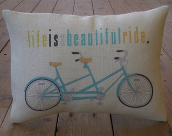 Life is a beautiful ride Burlap Pillow, bikes, INSERT INCLUDED
