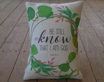 Psalm 46 Burlap Pillow,  Be Still , Inspirational, INSERT INCLUDED