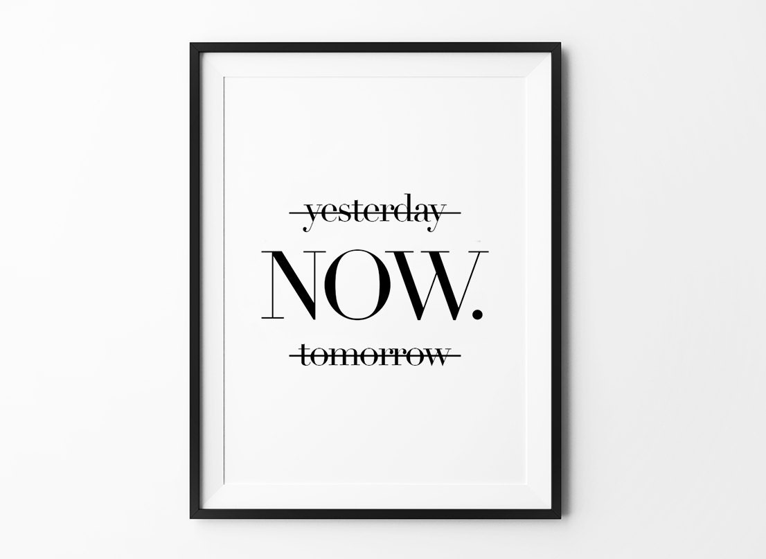 painting quotes templates - yesterday now tomorrow motivational poster wall art prints