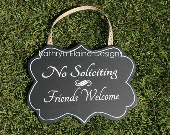 No Soliciting, Friends Welcome Sign