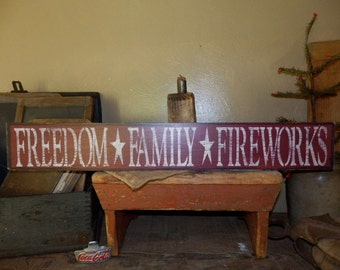 PriMiTiVe - - FReeDom, FaMiLy, FireWorkS - -  HandpAinTeD SiGn - Awesome Early Look