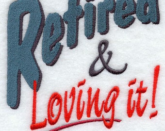 Retired and Loving It Embroidered Flour Sack Hand Towel