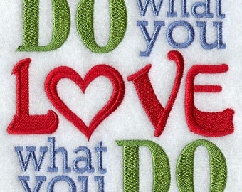 Do What You Love and Love What You Do Embroidered Flour Sack Hand Towel