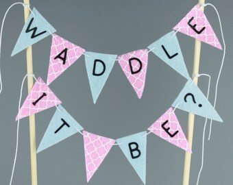 Pink and Blue Waddle It Be? Cake Topper Banner, Ducky Baby Gender Reveal Party Decoration, Baby Shower Cake Bunting, He or She, Boy or Girl