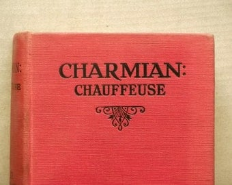 Vintage 1920's girls' book Charmian: Chauffeuse by Alice Wilson Fox