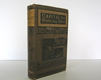 Capital for Working Boys by J. E. McConaughy, 1886 Log Cabin Series Issued by James H Earle in Boston Publisher's Trade Binding Antique Book