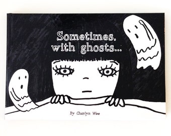 Sometimes, with ghosts... - Picture Book