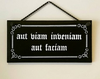 """Sign """"I'll Either Find A Way Or Make One"""" Latin Quote Inspirational Phrase Saying Wooden Hanging Sign Plaque Hand Painted"""