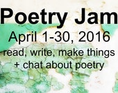 Poetry Jam - read, write, make things + chat about poetry