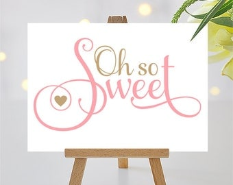 Oh So Sweet Sign | 5 x 7 | DIY Printable | Ever After | Antique Gold and Pink as shown | PDF and JPG Files | Instant Download