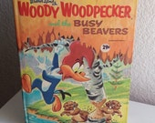 Vintage Children's Book - Walter Lantz's Woody Woodpecker and the Busy Beavers - 1967
