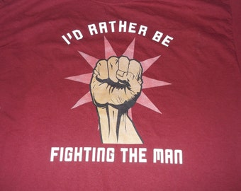 I'd Rather Be Fighting The Man Short Sleeve T Shirt Sz Large L 42-44 Black Power 100% Cotton
