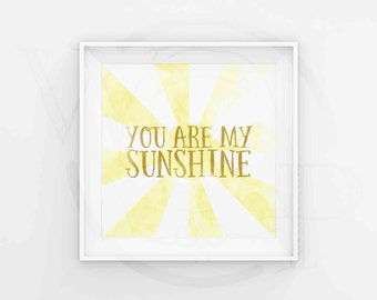 Digital Download, Nursery Print, You Are My Sunsine, Watercolor, 5x5