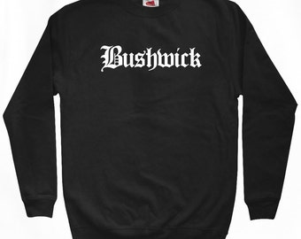 Bushwick Brooklyn Gothic Sweatshirt - Men S M L XL 2x 3x - New York City Crewneck - 4 Colors