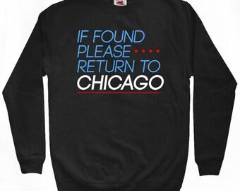 Return to Chicago Sweatshirt - Men S M L XL 2x 3x - Crewneck, Chicago Shirt, If Found Please Return to Chicago, Gift - 2 Colors