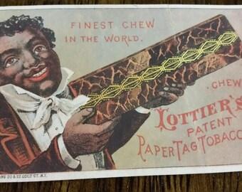 LOTTIER'S Chew Tobacco Black memorabilia VICTORIAN Trade Card Advertising LOOK!