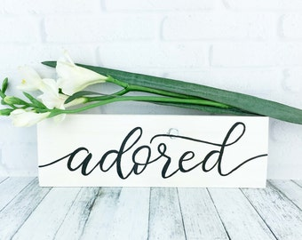 Adored White Wood Sign, Small Rustic Farmhouse Hand Lettered Painted Decor, Girls Room or Neutral Nursery Decor, Shelf or Mantle Sign