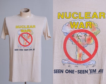 80s Nuclear War Seen One Seen 'Em All 1982 Last Chance Productions T Shirt