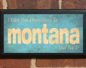 Montana MT I Love You From Here And Back Vintage Style Plaque / Sign Decorative With Custom Color and Location