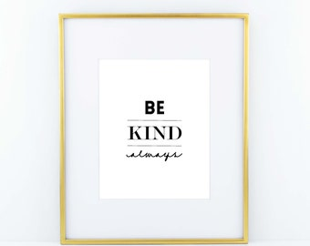 Be Kind Always Print