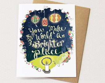 You make the world a better place - friendship card, thank you card, thinking of you card, greeting card wholesale