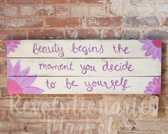 """Hand Painted Pallet Sign - """"Beauty Begins the Moment You Decide to be Yourself"""""""