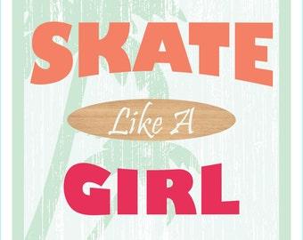 Skate Like A Girl Printable Art