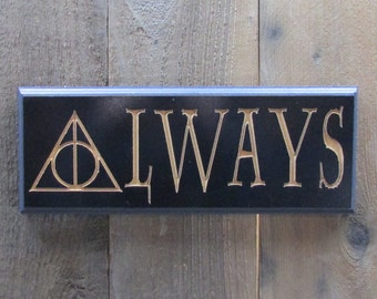 Harry Potter Always Professor Severus Snape Sign - Deathly Hollow Magic Fantasy Movie Picture Decoration Black Charcoal Painted Carved Wood