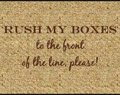 Rush My Boxes to the Front of the Line!
