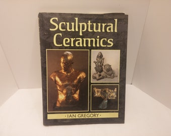Sculptural Ceramics by Ian Gregory -  1992, 160pp, HC, DJ, Fine