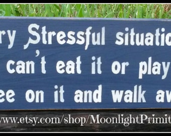 Dog Signs, Handle Every Stressful Situation, Dogs, Wooden Signs