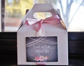 Bridesmaid Gift Box / Gable Box / I can't say I do without you / Wedding Box / Will You Be My Bridesmaid Box? / White Gable Box
