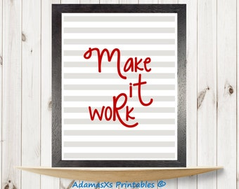 Make it work printable, Project runway, red gift ideas, Typography wall art, Motivational quote, quotes wall art, Inspirational print quote